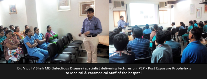 Dr. Vipul V Shah MD (Infectious Disease) specialist delivering lectures on  PEP - Post Exposure Prophylaxis to Medical & Paramedical Staff of the hospital.