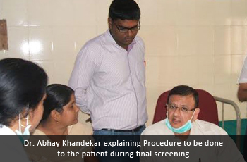 Dr. Abhay Khandekar explaining Procedure to be done to the patient during final screening.