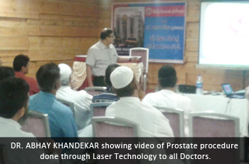 DR. ABHAY KHANDEKAR showing video of Prostate procedure done through Laser Technology to all Doctors.