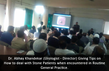 Dr. Abhay Khandekar (Urologist - Director) Giving Tips on How to deal with Stone Patients when encountered in Routine General Practice.