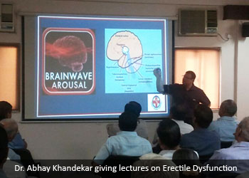 Dr. Abhay Khandekar giving lectures on Erectile Dysfunction