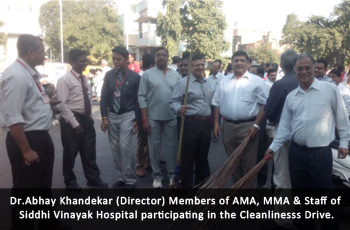 Dr.Abhay Khandekar (Director), Members of AMA, MMA & Staff  of Siddhi Vinayak Hospital participating in the Cleanlinesss Drive.
