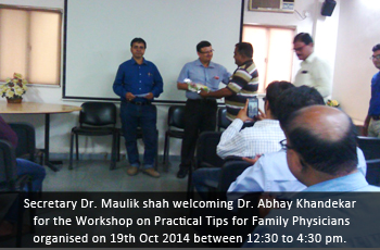 Secretary Dr. Maulik shah welcoming Dr. Abhay Khandekar for the Workshop on Practical Tips for Family Physicians organised on 19th Oct 2014 between 12:30 to 4:30 pm