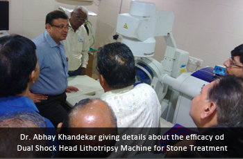 Dr. Abhay Khandekar giving details about the efficacy od Dual Shock Head Lithotripsy Machine for Stone Treatment
