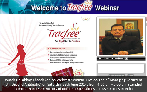 Watch Dr. Abhay Khandekar  on Webcast Seminar  Live on Topic Managing Recurrent UTI Beyond Antibiotic on Saturday 28th June 2014, from 4.00 pm - 5.00 pm attended by more than 1500 Doctors of different Specialities across 40 cities in India